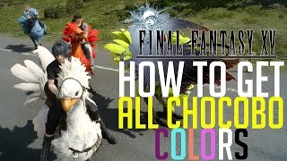 Final Fantasy XV HOW TO GET ALL CHOCOBO COLORS (ALL HIDDEN PEAR LOCATIONS)