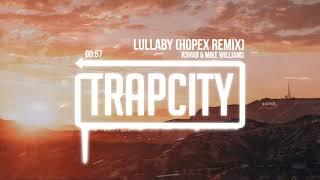 R3HAB & Mike Williams - Lullaby (HOPEX Remix) [Lyrics]