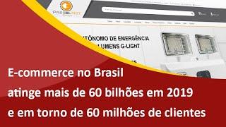 E-commerce no Brasil atinge mais de 60 bilhões em 2019 e em torno de 60 milhões de clientes