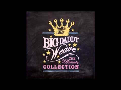 Big daddy weave  Let it rise