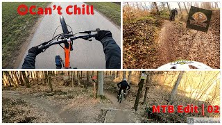 Can't Chill | MTB Edit 02