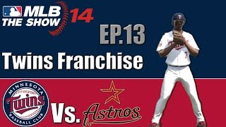 MLB 14 The Show (PS4)- Minnesota Twins Franchise- (Y2G62) Vs. Houston Astros (Ep.13)
