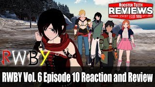 RWBY Vol. 6 Episode 10 Reaction and Review - Rooster Teeth Reviews