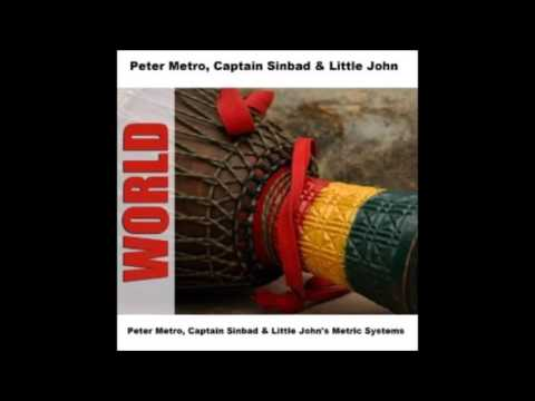 Peter Metro, Captain Sinbad, & Little John- Captain Sinbad & the Metric System