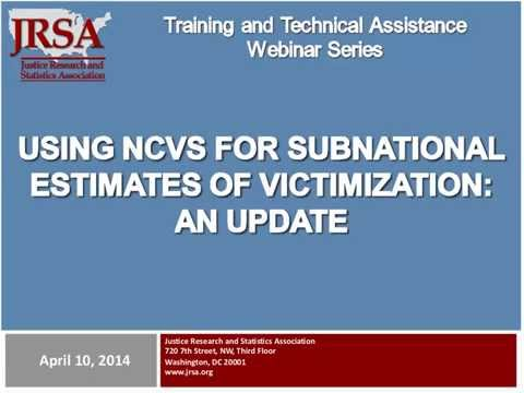 Using NCVS for Subnational Estimates of Victimization: A BJS Update