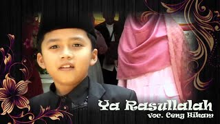 Download lagu ceng Hikam Ya Rasullah MP3
