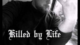 Killed by Life - Remaining Alone