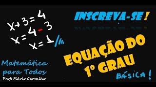 Aula 01: Introdução a Equações do Primeiro Grau com um incógnita