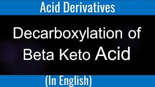Carboxylic Acid # Decarboxylation of beta Keto acid # Lecure