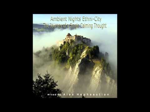 ETHNI-CITY - PART 14 - The Journey Of A Single Calming Thought - ambient-nights.org