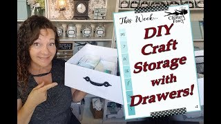 DIY Craft Storage with Drawers using Foam Core!