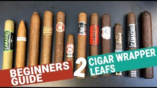 Beginners Guide to Cigar Wrapper Leafs
