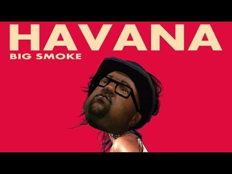 Big Smoke - Havana (Havana GTA:SA Parody)