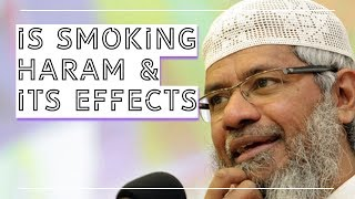 SMOKING HARAAM IN ISLAM - WHY? I ZAKIR NAIK I 2019