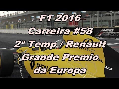 F1 2016 - Carreira #58 / 2ª Temp. / Grande Premio da Europa / Renault
