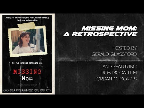 Missing Mom: A Documentary Retropsective W Rob McCallum And Jordan Morris