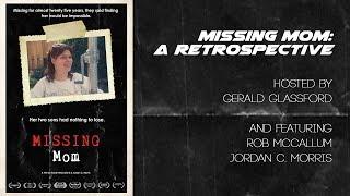 Missing Mom: A Documentary Retropsective W Rob McCallum And Jordan Morris