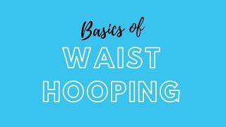 Waist Hooping Tutorial