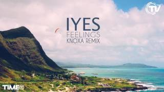 IYES - Feelings (KNOXA Remix) - Cover Art -  Time Records