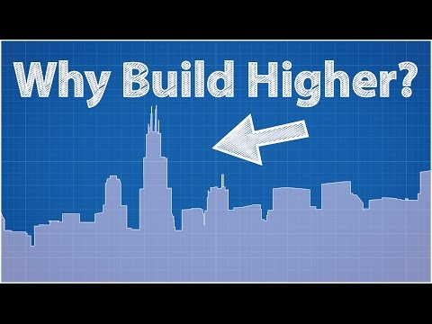 Why Build Higher?