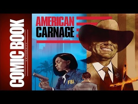 American Carnage #1 | COMIC BOOK UNIVERSITY
