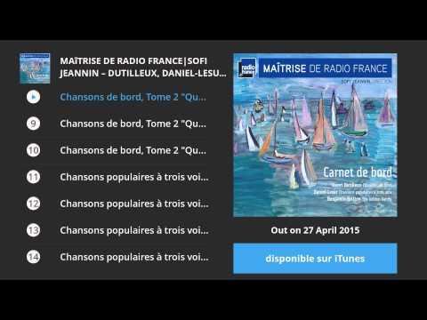 Carnet de bord. Maîtrise de Radio France|Sofi Jeannin - Dutilleux, Daniel-Lesur & Britten