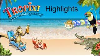 Tropix - Highlights