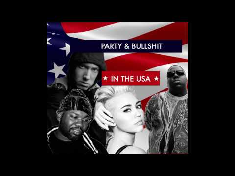 Party and Bullshit in the USA ft. Biggie Smalls, Eminem, Miley Cyrus, and Raekwon