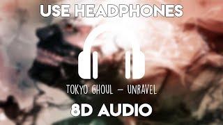 Tokyo Ghoul - Unravel (8D Audio)
