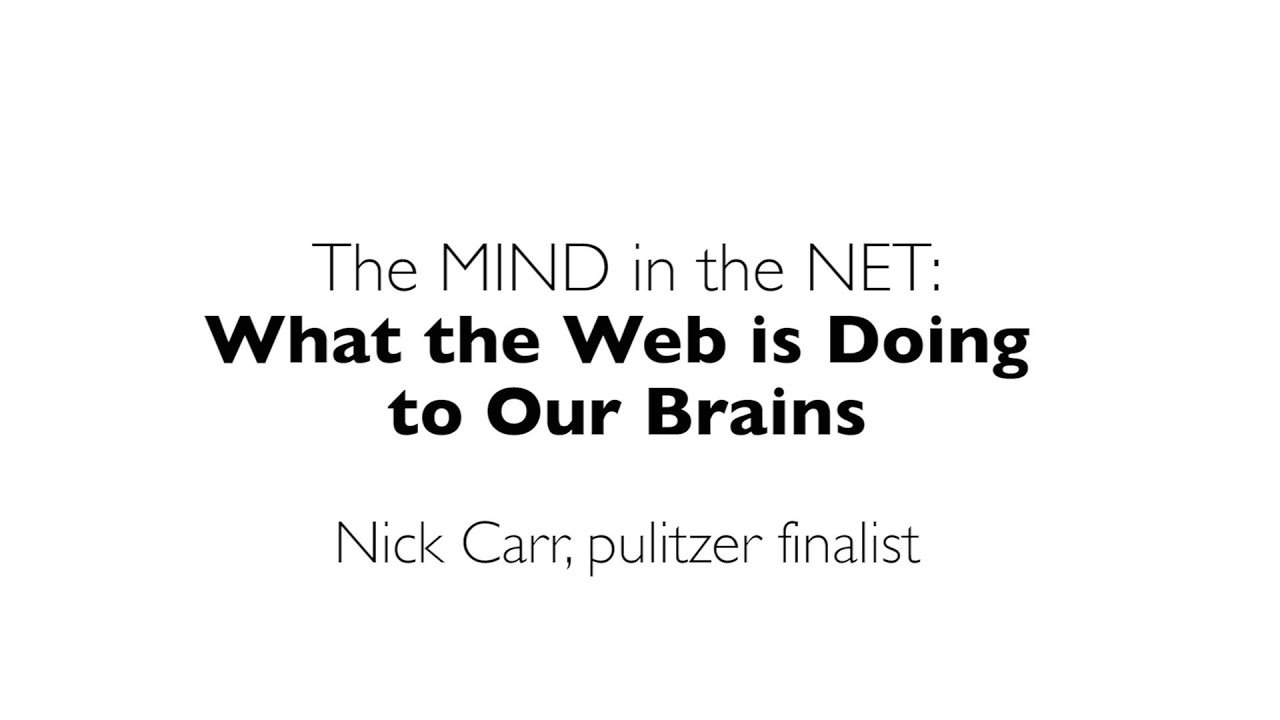 what the web is doing to our brains by nick carr neukom fall  what the web is doing to our brains by nick carr neukom fall 2013 donoho speaker