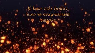 Ki kore toke bolbo | Suno na sangemarmar (Karaoke) | GO SING 😊