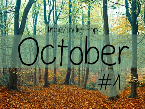 Indie/Indie-Pop Compilation - October 2014 (Part 1 of Playlist)