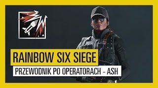 Tom Clancy's Rainbow Six Siege – Przewodnik po operatorach - Ash