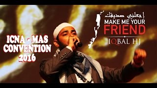 ICNA Convention 2016 | Make Me Your Friend | Iqbal HJ | Entertainment Session 2016