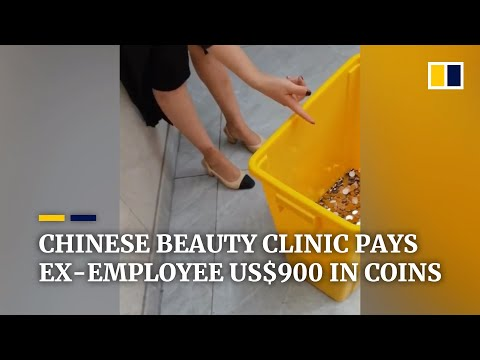 Chinese beauty clinic pays ex-employee US$900 in coins