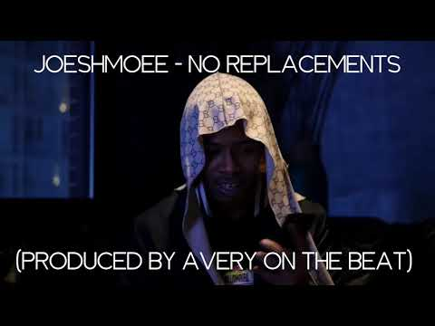 JOE$HMOEE - No Replacements (Produced By Avery On The Beat) (PV)
