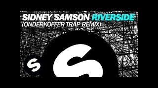 Sidney Samson  Riverside (Onderkoffer Trap Remix)