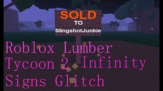 Roblox Lumber Tycoon 2 Infinity Signs Glitch (Still Works November 4, 2017!)