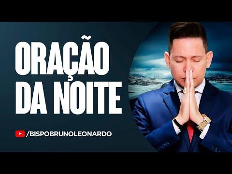 ORAÇÃO DA NOITE-18 DE SETEMBRO