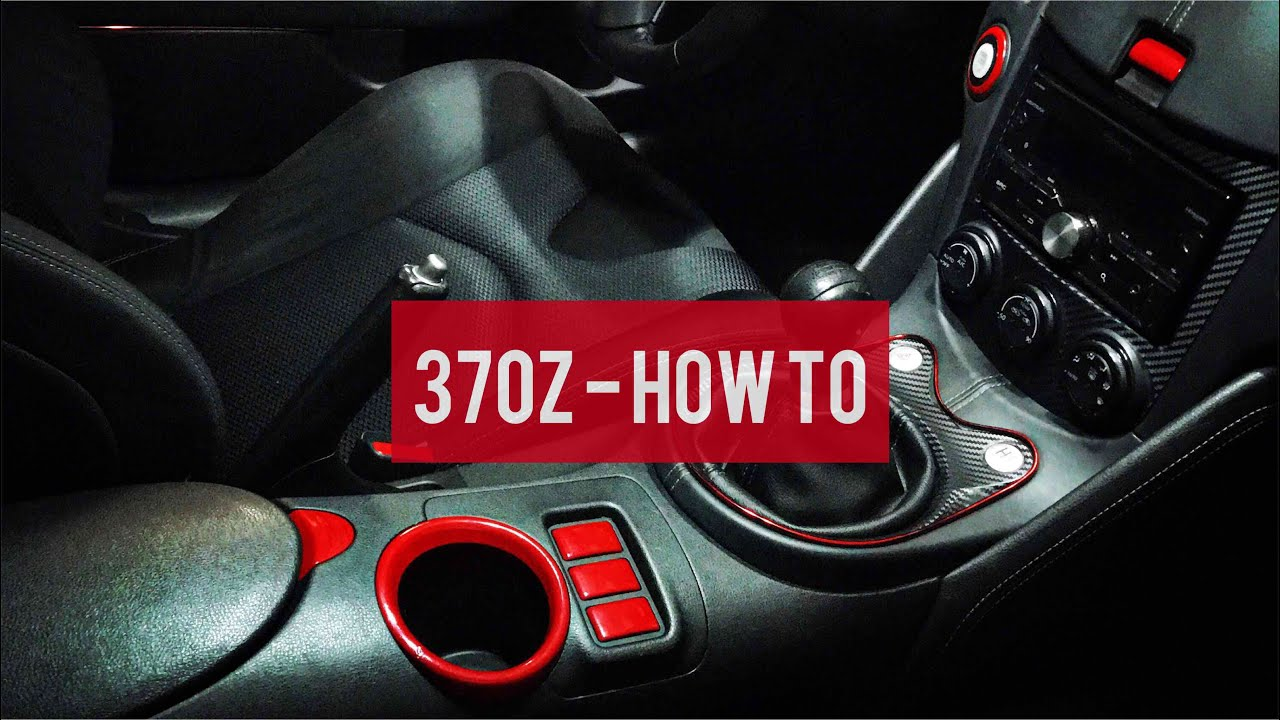 370Z - How To Remove Interior Accent Pieces