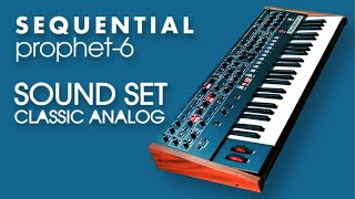 "SEQUENTIAL PROPHET-6 PATCHES | ""CLASSIC ANALOG"" Soundset by AnalogAudio1 