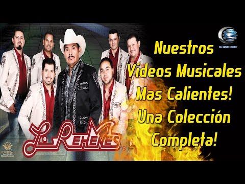 Los Rehenes - Nuestros Videos Musicales Mas Calientes! Una Colección Completa!