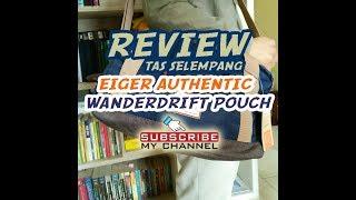 NEW..!! Review Tas Selempang EIGER Authentic Wanderdrift Pouch Keren..!!
