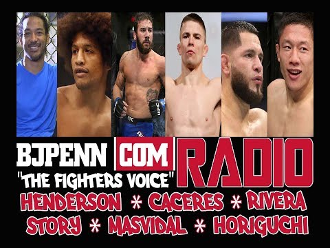 BJPENN.COM Radio Ep. 76 // Henderson | Caceres | Story | Rivera | Masvidal | Horiguchi