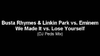 Busta Rhymes & Linkin Park vs. Eminem - We Made It vs. Lose Yourself (DJ Peds Mix)