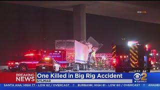 Driver Killed After Big Rig Hits 5 Freeway Bridge Pillar In Sylmar