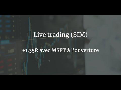 Live trading (SIM): +1.35R avec MSFT à l'ouverture 1