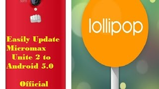 Flash Android 5.0 Lollipop On Micromax Unite2 A106, Instructions Step By Step