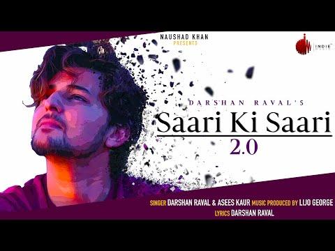 Saari Ki Saari 2.0 - Darshan Raval | Official Video | Asees Kaur | Lijo George | Indie Music Label