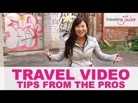Top Tips to Create Great Travel Videos from the Pros